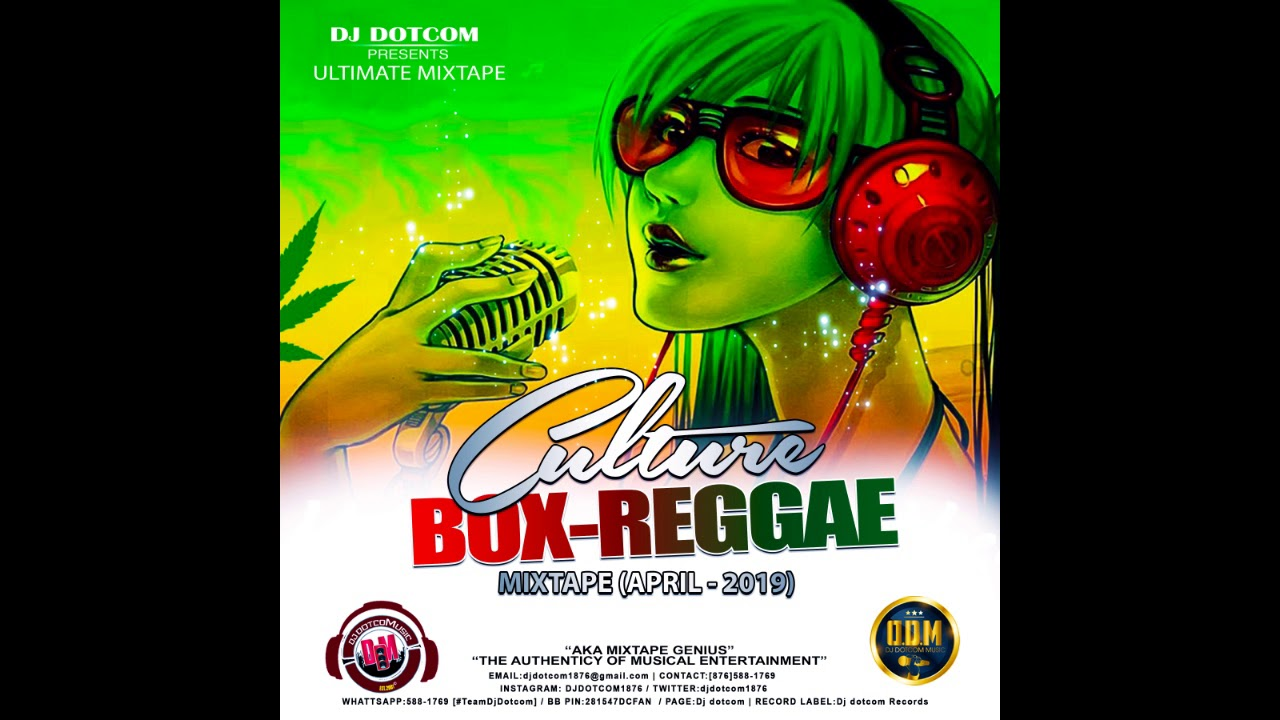 DJ DOTCOM PRESENTS CULTURE BOX REGGAE MIXTAPE APRIL 2019