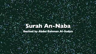 Surah An-Naba - Recited by Abdul Rahman Al-Sudais