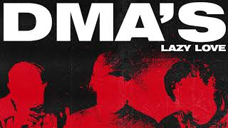 DMA'S - Lazy Love (Official Audio)