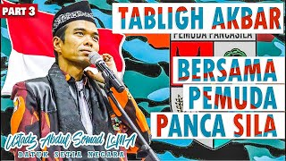 TERAKHIR TAUSIYAH BERSAMA PEMUDA PANCASILA PART 3 - USTADZ ABDUL SOMAD LC.MA