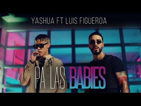 Смотреть клип Yashua X Luis Figueroa - Pa Las Babies