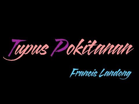 Tupus Pokitanan [Lyrics] - Francis Landong