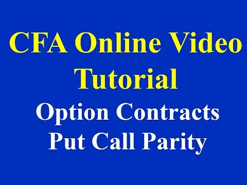 CFA Online Video Tutorial: Option Contracts:Put Call Parity