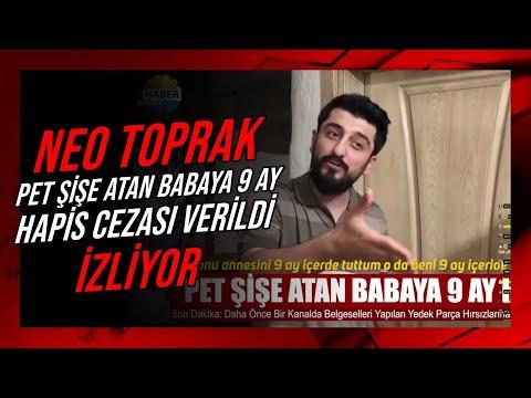 Neo Toprak -''PET ŞİŞE ATAN BABAYA 9 AY HAPİS CEZASI VERİLDİ – Röportaj Adam'' İZLİYOR