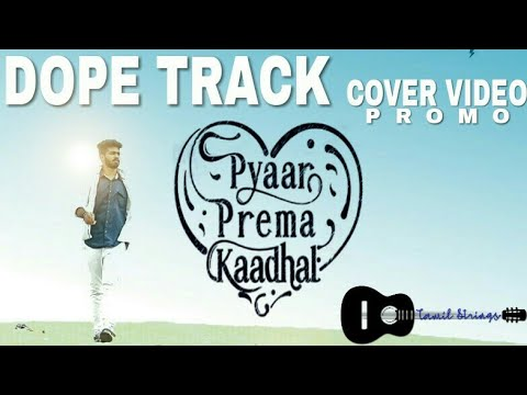 Dope Track cover video (PROMO) | Pyaar Prema Kadhal | Yuvan Shankar Raja | Mukesh Vj | Ranjith kumar
