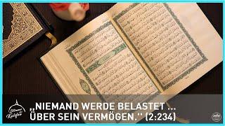 ,,Niemand werde belastet über sein Vermögen.'' (2:234) | Stimme des Kalifen