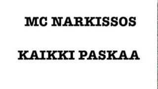 Mc Narkissos - Kaikki paskaa