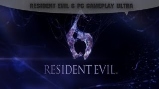 Resident Evil 6 | PC GAMEPLAY | MAX GRAPHICS |