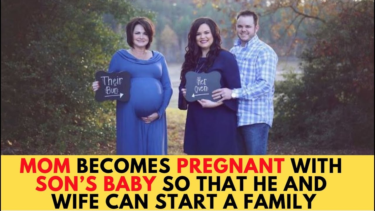 Mom Becomes Pregnant With Son's Baby So That He And Wife Can Start A Family