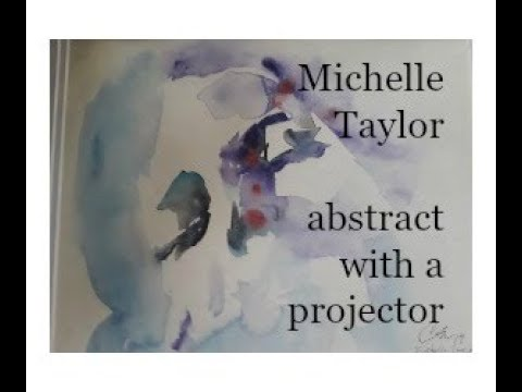 Michelle Taylor -Abstract with a projector