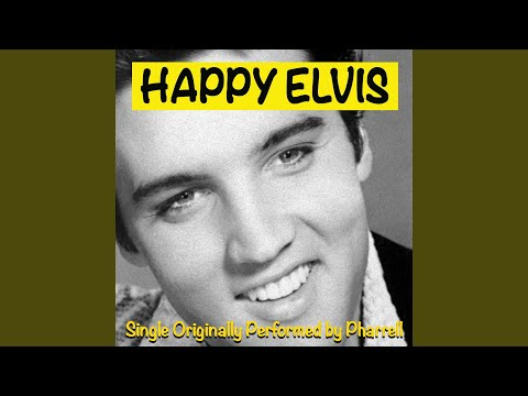 """Happy Elvis (Cover Of """"Happy"""" By Pharell)"""