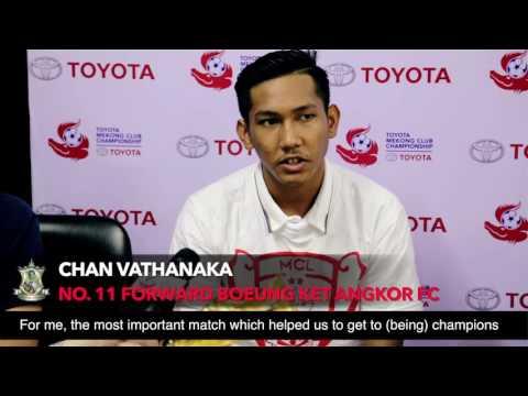 TMCC 2016 Interview with Chan Vathanaka #11 Boeung Ket Angkor FC