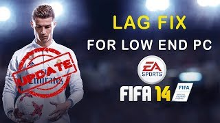 *UPDATED* FIFA 14 LAG FIX FOR LOW END PC ǁ WINDOWS 7/8/10 WORKING 100% ǁ GAME HOME