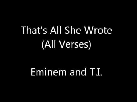 That's All She Wrote (All Verses) - Eminem and T.I.