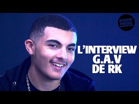 L'interview G.A.V de RK