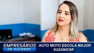AUTO MOTO ESCOLA MAJOR, SUZANO/SP, EMPRESÁRIOS DE SUCESSO