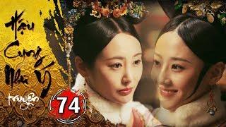 Hậu Cung Như Ý Truyện - Tập 74 [FULL HD] | Phim Cổ Trang Trung Quốc Hay Nhất 2018