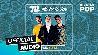 TIL - Me Hate You (Static Video) ft. Sinaa