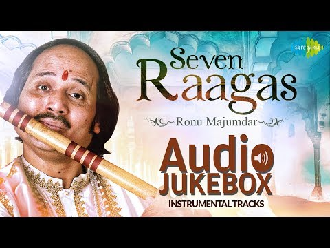 Seven Ragas - Ronu Majumdar | Audio Jukebox | Classical Instrumental | HD Tracks