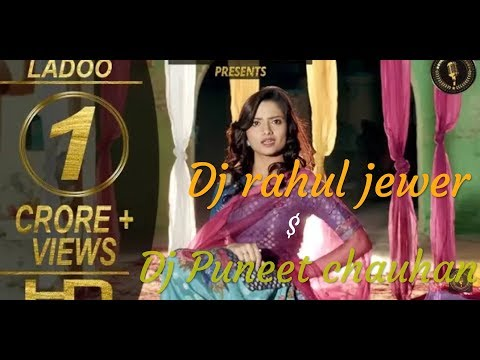Laado New Haryanvi Song (Remix Dance Mix )Full Vibrate Bass Dj Rahul Jewer&Dj Puneet Chauhan