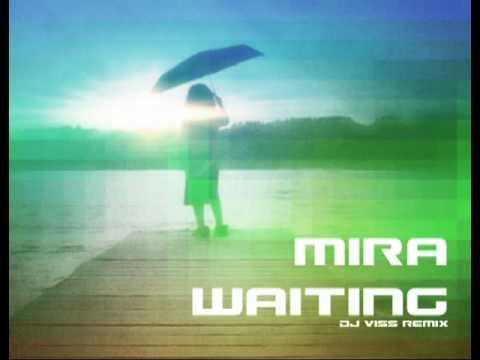 Mira - Waiting (Dj Viss Remix)