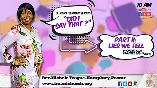 Pastor Michele Teague-Humphrey |  Part 2 Lies We Tell | Proverbs :12:22 Proverb : 6: 16-19