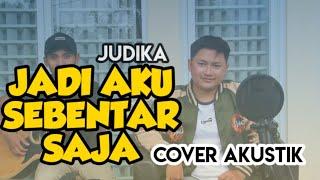 Download Lagu JUDIKA - JADI AKU SEBENTAR SAJA || Cover Akustik 🎶 mp3