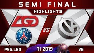 PSG.LGD vs VG TI9 Semi Final The International 2019 Highlights Dota 2