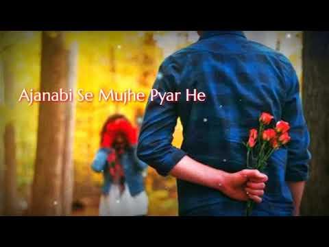 Best Love Whatsapp Video   Meri Zindagi Me Ajnabi Ka Intezar Hai   Whatsapp Status Lyrics Video 2018