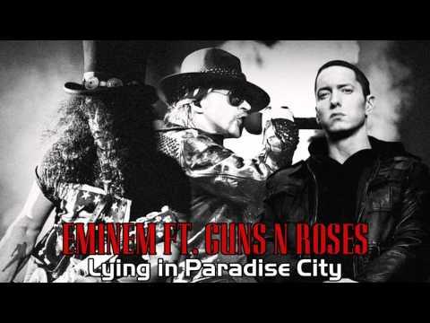 EMINEM ft. Guns N Roses - Lying In Paradise City