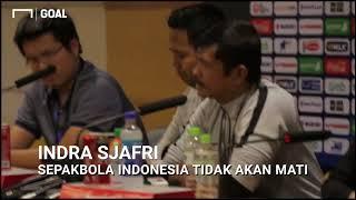 Indra Sjafri: Sepakbola Indonesia Tidak Akan Mati