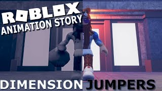 Dimension Jumpers - Roblox Animation Story