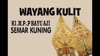 RECORDED WAYANG KULIT KI BAYU AJI-SEMAR KUNING 2