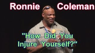 How Did You Injure Yourself? - Ronnie Coleman Seminar at 2014 LA Fit Expo