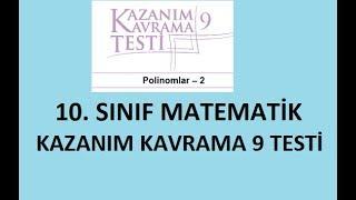 10. Sınıf Matematik MEB Kazanım Kavrama Testi 9 (Polinomlar 2 Çarpanlara ayırma) [2018 2019]