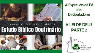 ESTUDO BÍBLICO DOUTRINÁRIO - A LEI DE DEUS PARTE 2