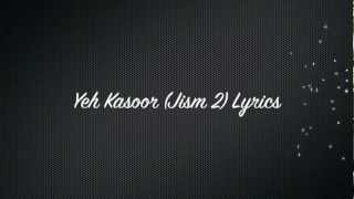 Yeh Kasoor (Jism 2) Lyrics* English Translation in description box