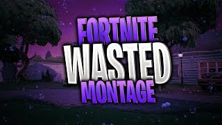 "Fortnite ""Wasted"" Montage 