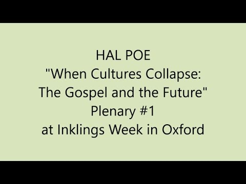 "HAL POE: ""When Cultures Collapse: The Gospel and the Future"""