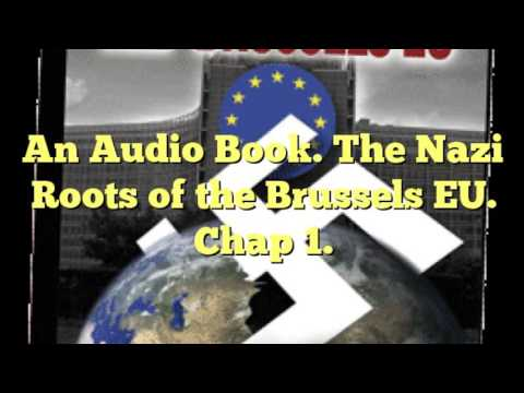 An Audio Book. The Nazi Roots of the Brussels EU. Chap 1. (31 of 36)