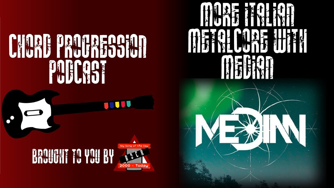 Chord Progression Podcast #85: More Italian Metalcore with Median
