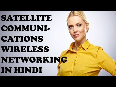 SATELLITE COMMUNICATIONS WIRELESS NETWORKING IN HINDI