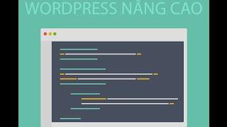 WordPress Nâng Cao [3] - Cấu trúc template của WordPress