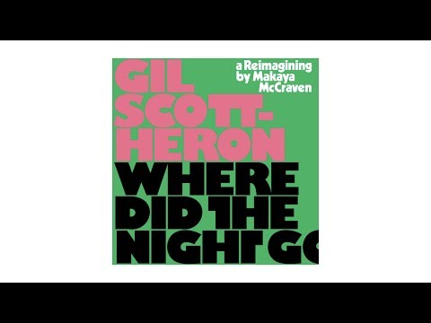 Mix Gil Scott Heron Makaya Mccraven Where Did The Night Go Playlist