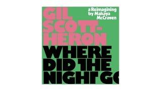 Gambar cover Gil Scott-Heron, Makaya McCraven - Where Did The Night Go