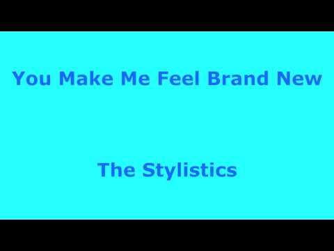 You Make Me Feel Brand New  - The Stylistics - with lyrics