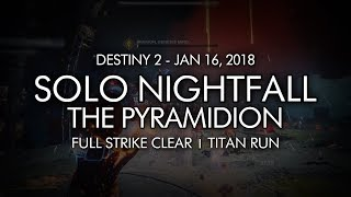 Destiny 2 - Solo Nightfall: The Pyramidion (Titan - Week 20)