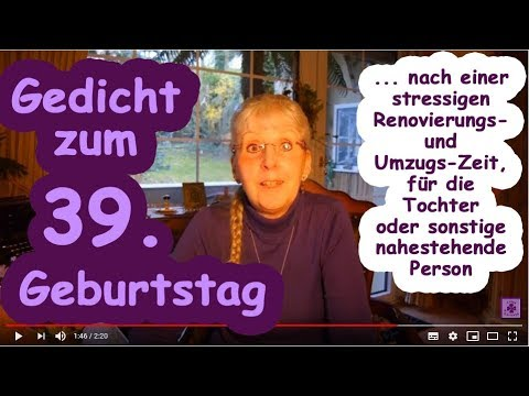 Fg260 Gedicht Glückwünsche Zum 39 Geburtstag Für Die Tochter Nach Ner Stressigen Umzugs Zeit