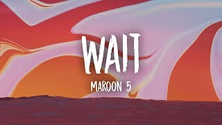 Download Maroon 5 - Wait (Lyrics) Mp3