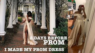 I MADE MY PROM DRESS 2 DAYS BEFORE PROM